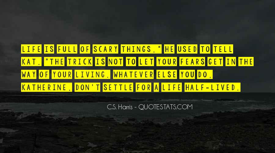 Sayings About Living Life To The Full #745135