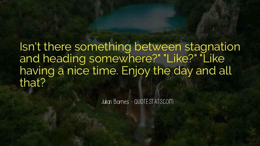 Sayings About Having A Nice Day #1364645