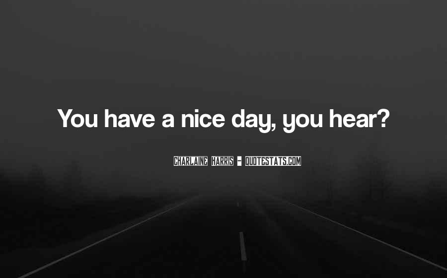 Sayings About Having A Nice Day #204452