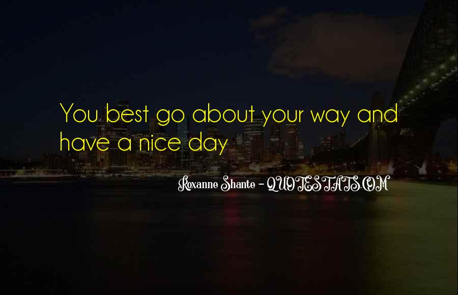Sayings About Having A Nice Day #86157