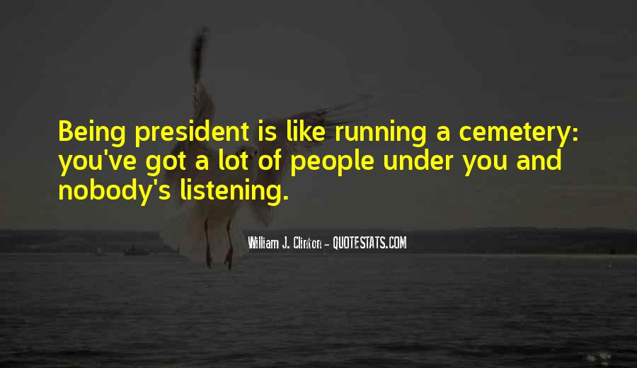 Sayings About Being A President #101712