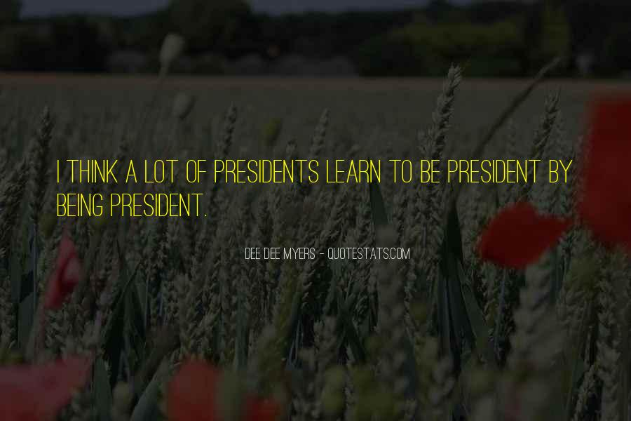 Sayings About Being A President #696262