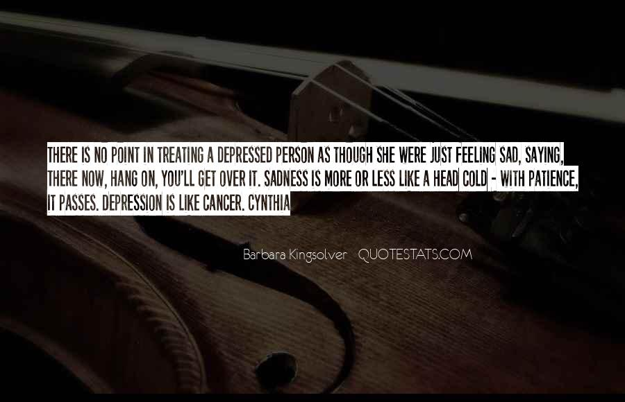 Quotes About Feeling Sad #1155315