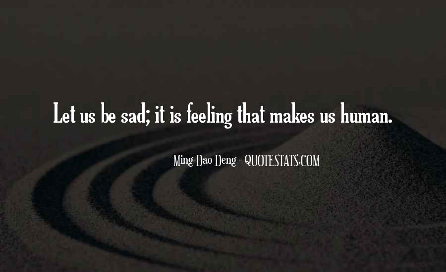 Quotes About Feeling Sad #625895