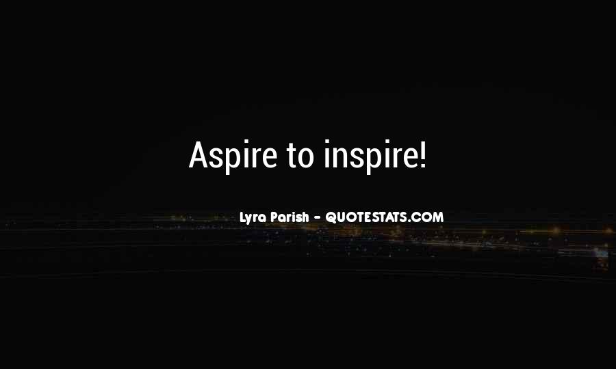 Aspire Quotes Sayings #1149418