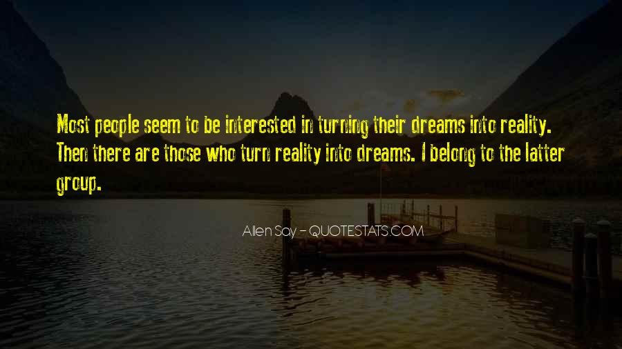 Quotes About Dreams Turning Into Reality #694769
