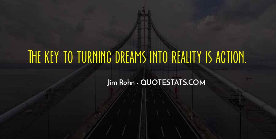 Quotes About Dreams Turning Into Reality #880233