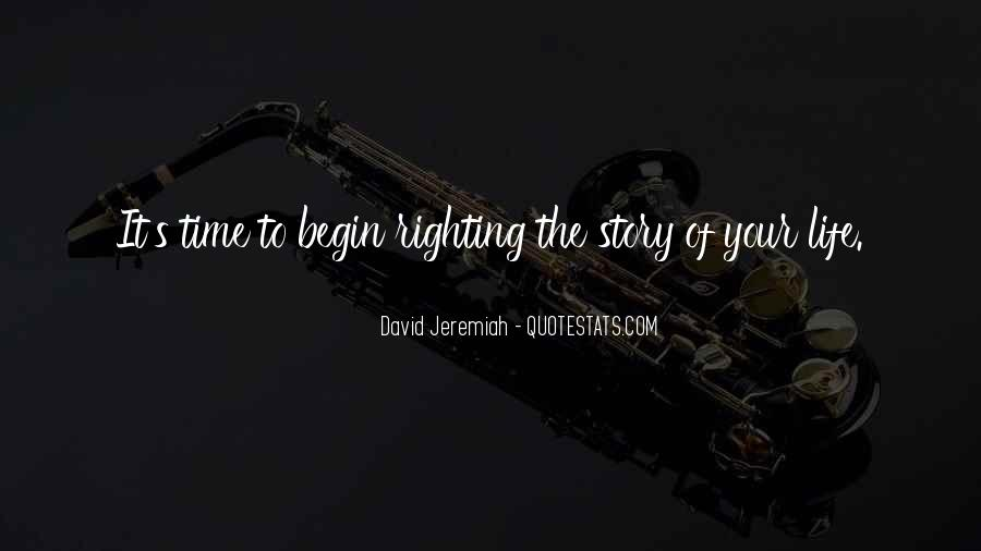 Begin Life Sayings #121928