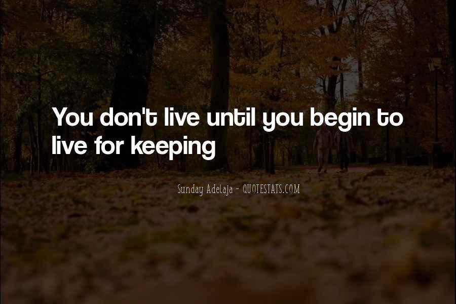 Begin Life Sayings #52398