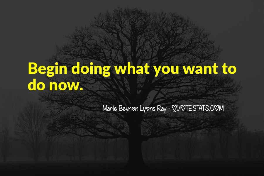 Begin Life Sayings #66275