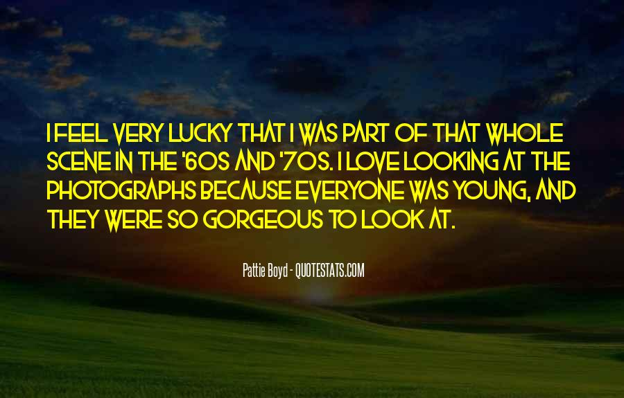 Everyone Gets Lucky Sayings #809216