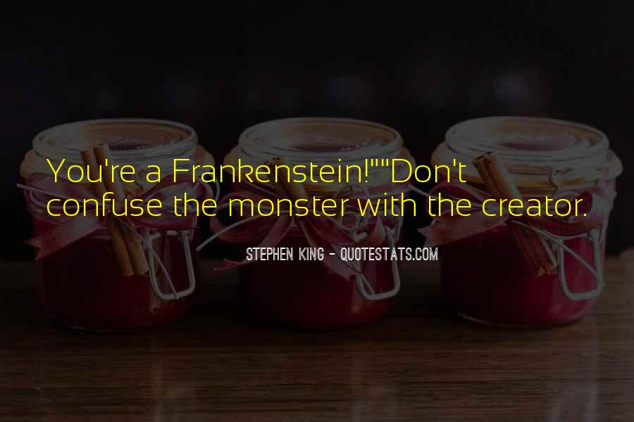 Quotes About Monster In Frankenstein #444191