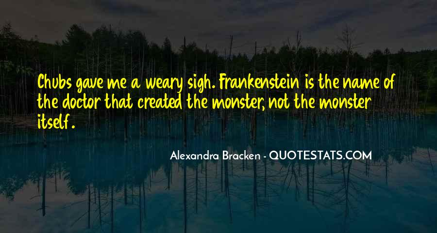 Quotes About Monster In Frankenstein #936223