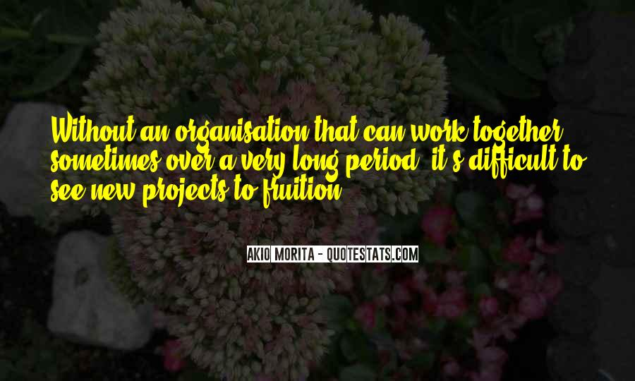 Quotes About Organisation #845443