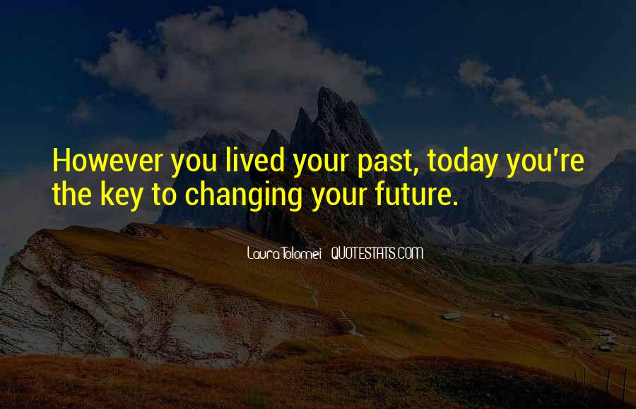 Quotes About Changing Your Past #1618311