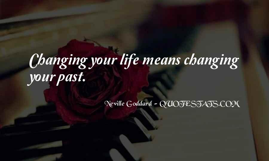 Quotes About Changing Your Past #558272
