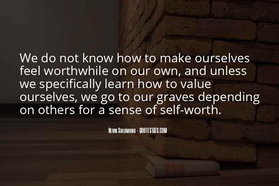 Quotes About Value And Self Worth #1160104