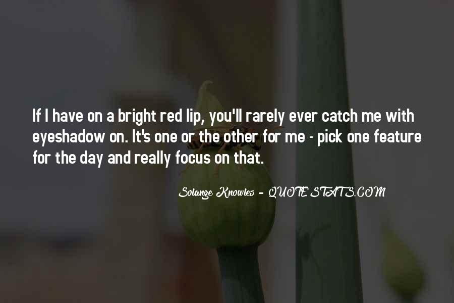 Quotes About Being Bright #15650