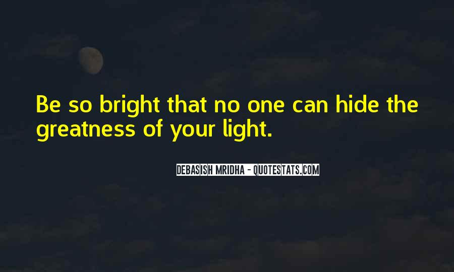 Quotes About Being Bright #19453