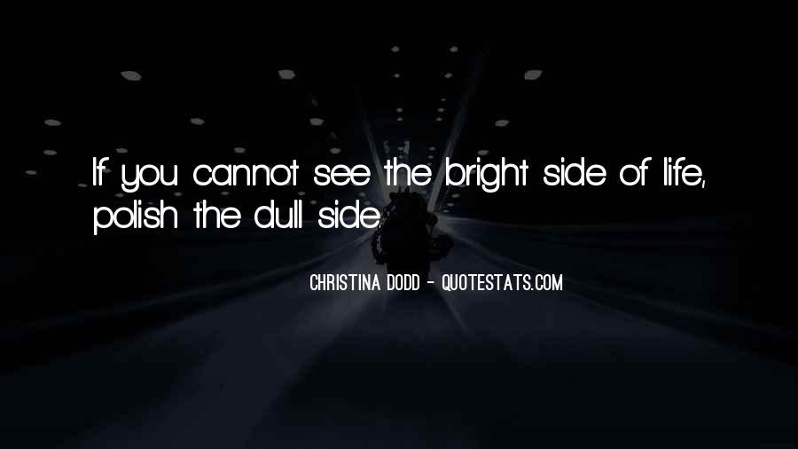 Quotes About Being Bright #24426