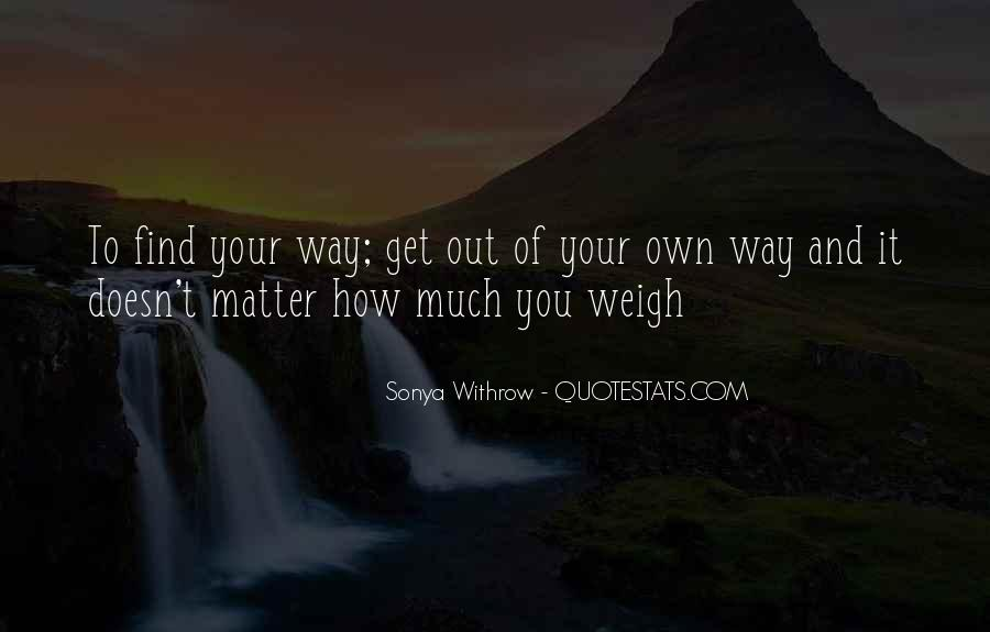 Quotes About Finding Your Own Way #418228
