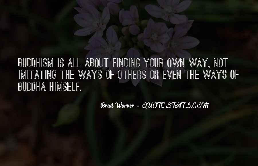 Quotes About Finding Your Own Way #840102