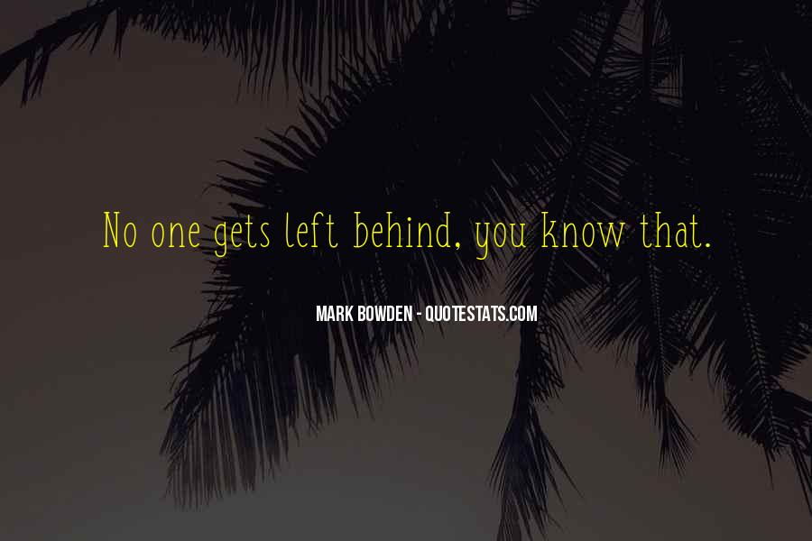 Quotes About No One Left Behind #89706
