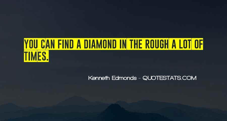 Rough Diamond Sayings #871206