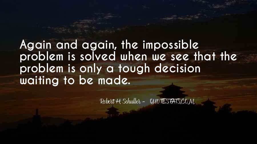 Tough Decision Sayings #1066376