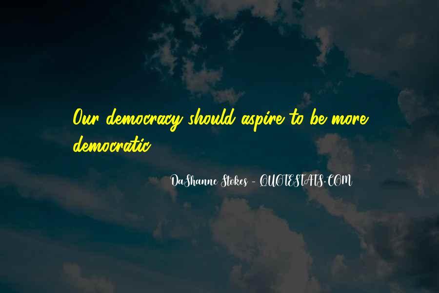 Democracy Quotes Sayings #403170