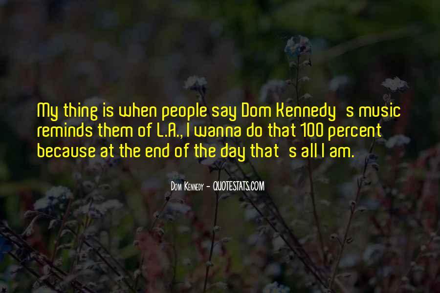Dom Kennedy Sayings #850181