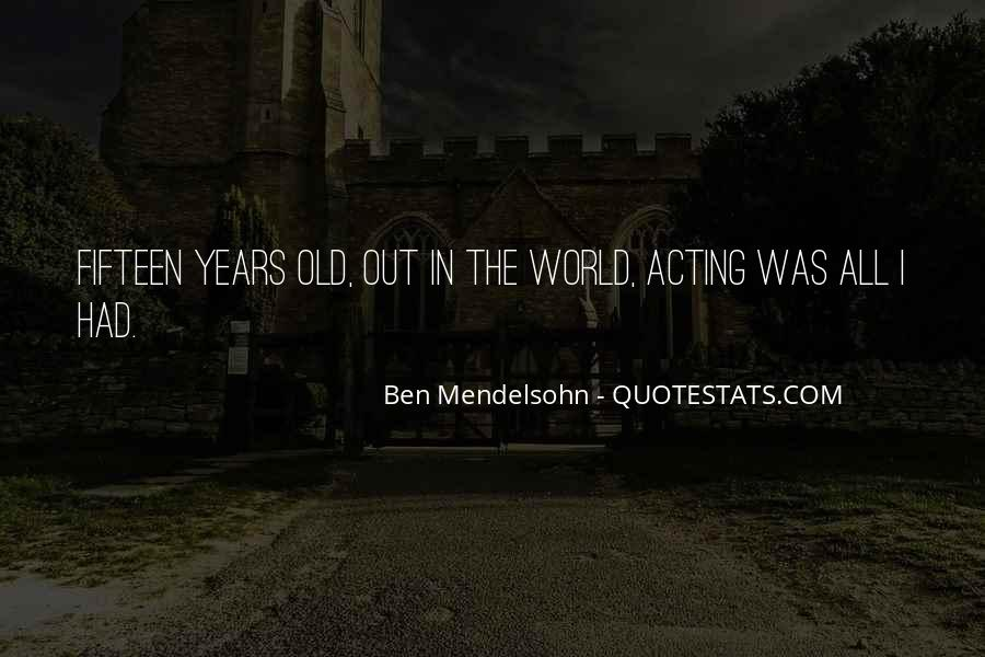 Quotes About Fifteen Years Old #1337728