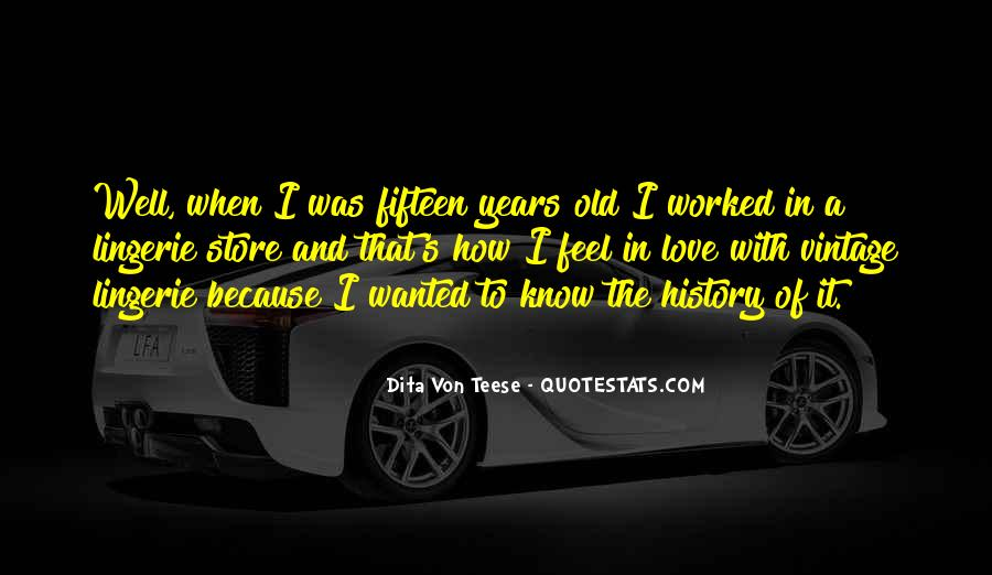 Quotes About Fifteen Years Old #1504809
