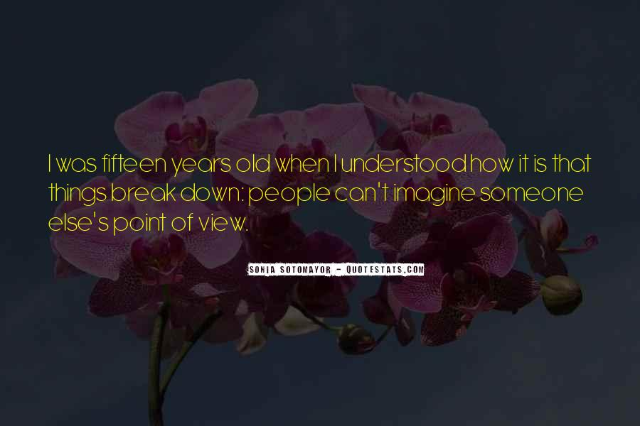 Quotes About Fifteen Years Old #1842965