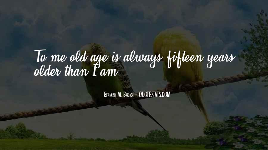 Quotes About Fifteen Years Old #285368