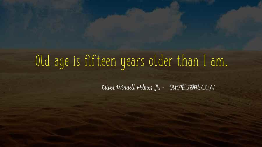 Quotes About Fifteen Years Old #651567