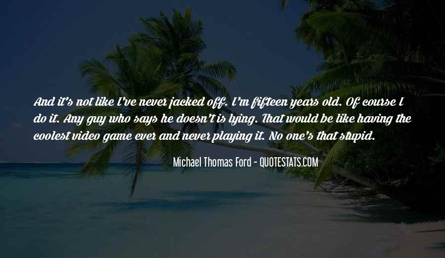 Quotes About Fifteen Years Old #88730