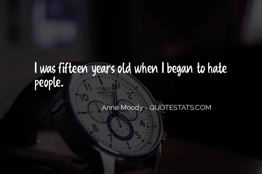 Quotes About Fifteen Years Old #958048