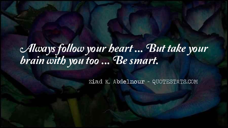 Quotes About Heart Over Brain #117992