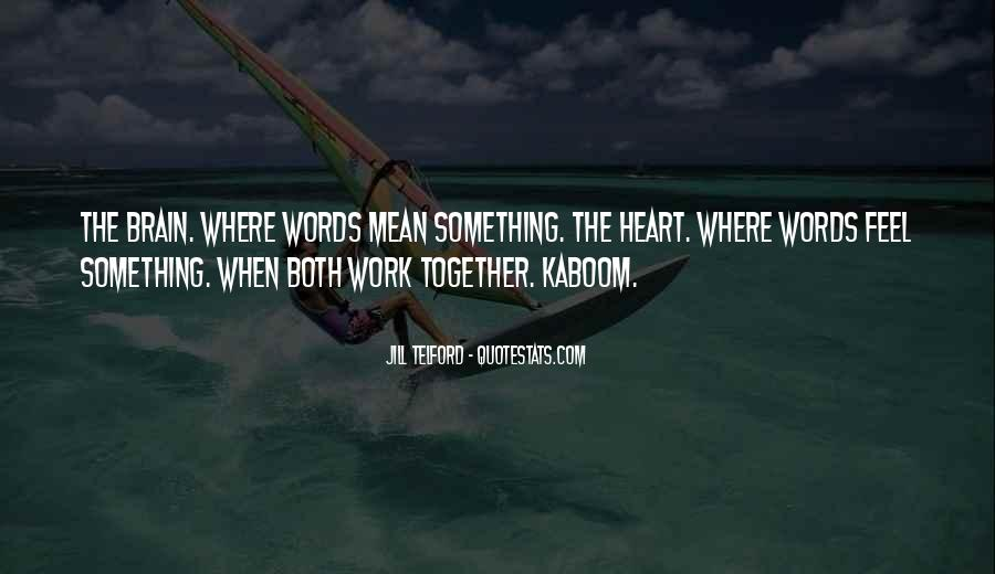Quotes About Heart Over Brain #14084