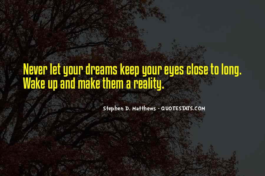 Quotes About Dreams And Reality #196932