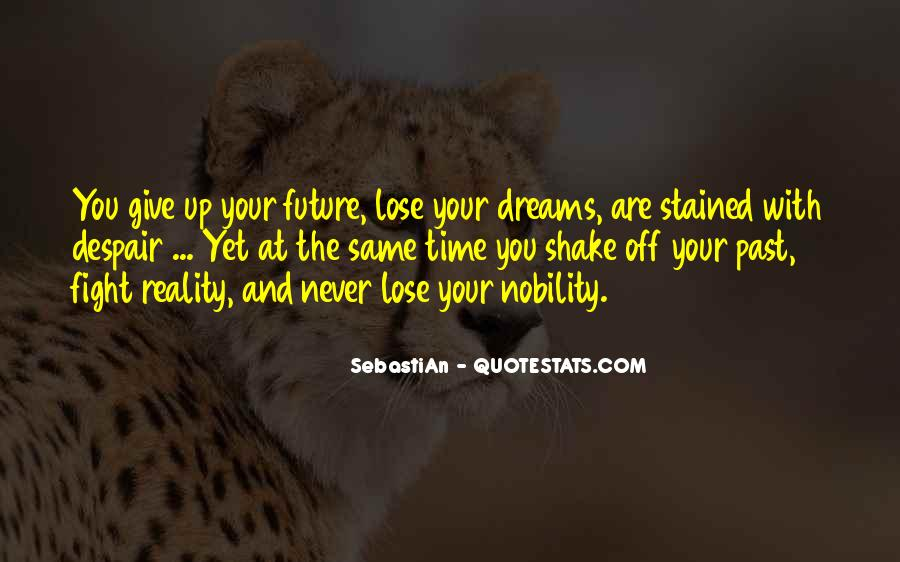 Quotes About Dreams And Reality #363598