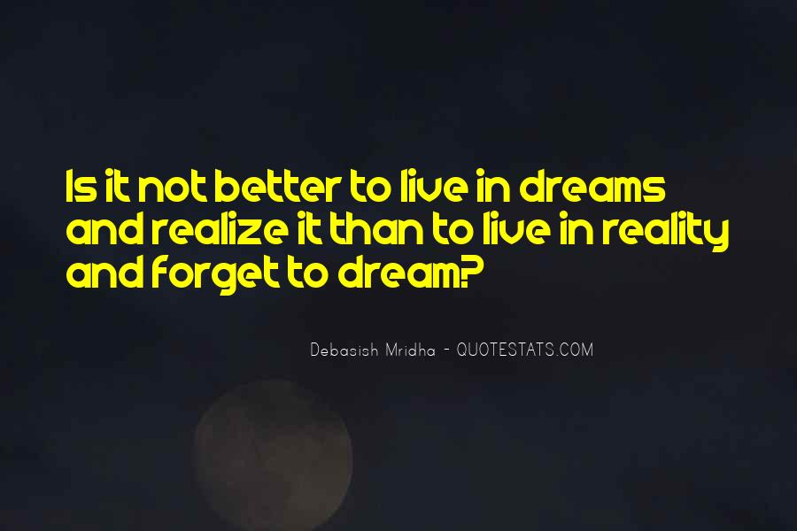 Quotes About Dreams And Reality #391614