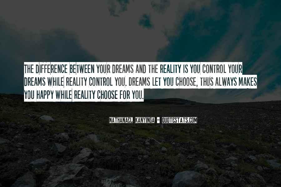 Quotes About Dreams And Reality #75443