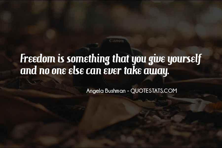 Freedom Quotes And Sayings #324198