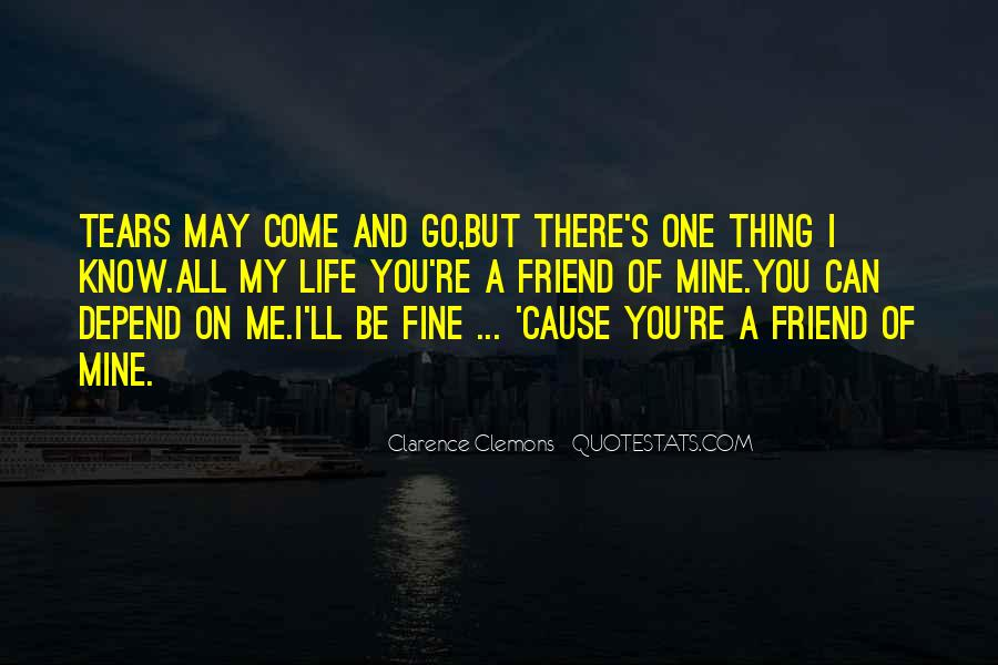 Friend Come And Go Sayings #1798210