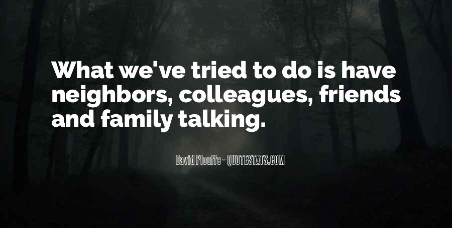 Friends And Neighbors Sayings #1506560