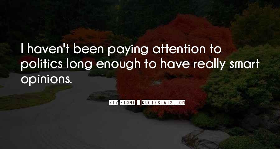Quotes About Paying Attention To Politics #1603257