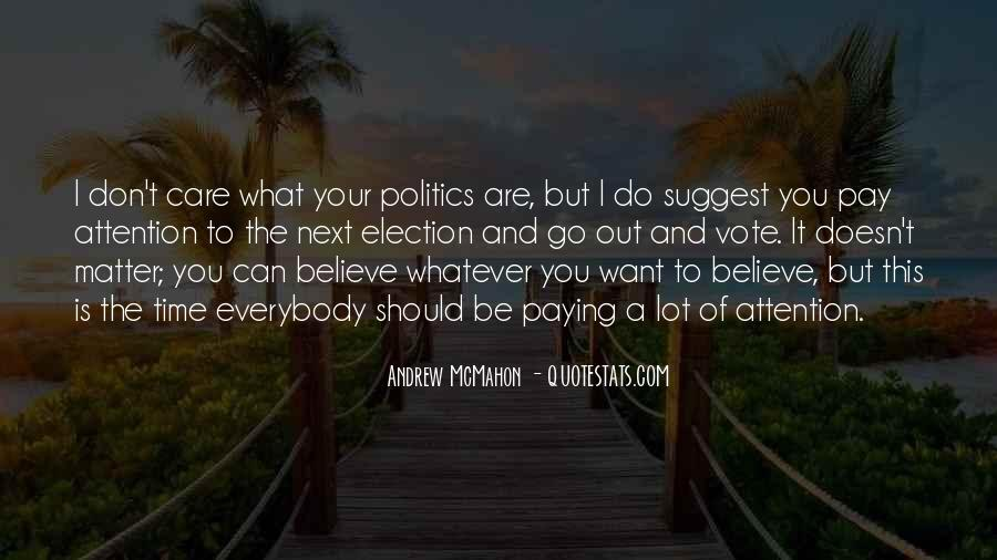 Quotes About Paying Attention To Politics #249951