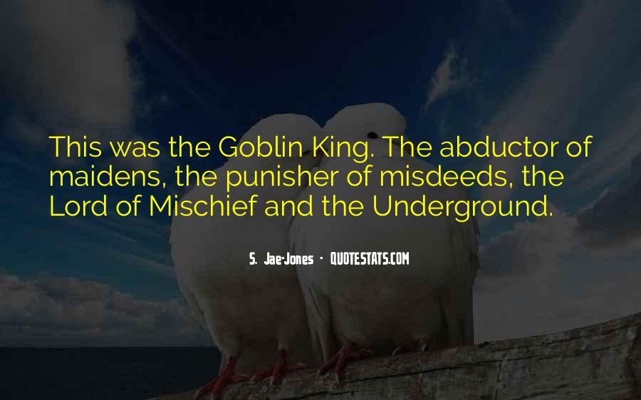 Goblin King Sayings #1456099